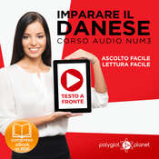Imparare il danese - Lettura facile - Ascolto facile - Testo a fronte: Imparare il danese - Danese corso audio, Volume 3 [Learn Danish - Danish Audio Course, Volume 3] Audiobook, by Polyglot Planet