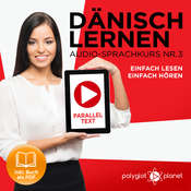 Dänisch Lernen - Einfach Lesen: Einfach Hören - Paralleltext (Dänisch Audio-Sprachkurs Book 3) - Der Dänisch Easy Reader - Easy Audio Sprachkurs Audiobook, by Polyglot Planet