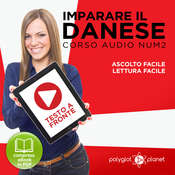 Imparare il danese - Lettura facile - Ascolto facile - Testo a fronte: Imparare il danese - Danese corso audio, Volume 2 [Learn Danish - Danish Audio Course, Volume 2] Audiobook, by Polyglot Planet