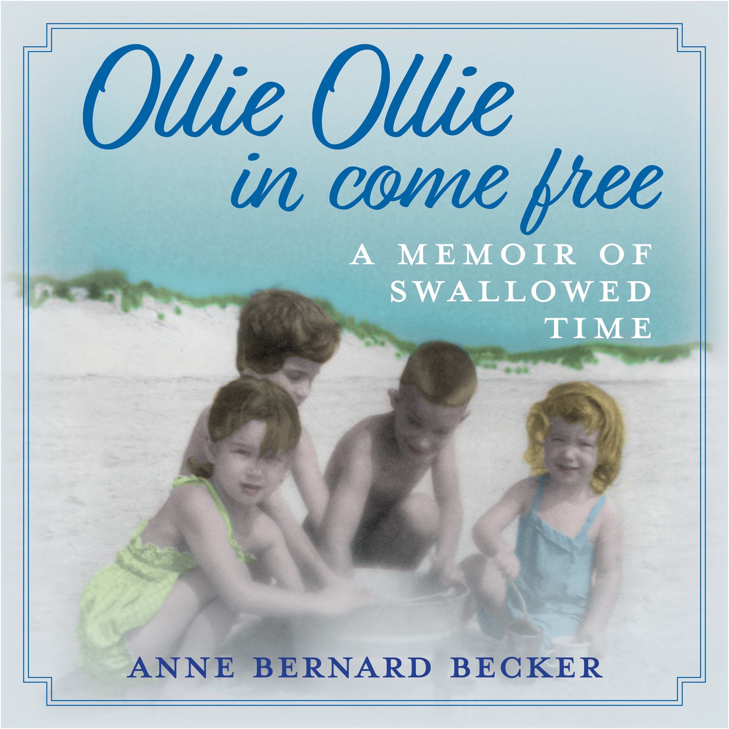 Printable Ollie Ollie In Come Free: A Memoir of Swallowed Time Audiobook Cover Art