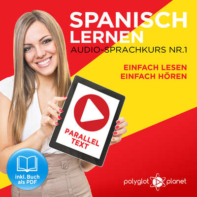 Spanisch Lernen - Einfach Lesen - Einfach Hören - Paralleltext Audio-Sprachkurs Nr. 1 - Der Spanisch Easy Reader - Easy Audio Sprachkurs Audiobook, by Polyglot Planet