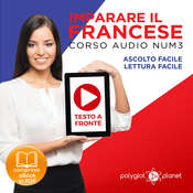 Imparare il Francese: Lettura Facile - Ascolto Facile - Testo a Fronte: Francese Corso Audio Num. 3 [Learn French: Easy Reading - Easy Audio] Audiobook, by Polyglot Planet