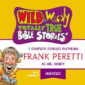 Wild and   Wacky Totally True Bible Stories: All About Miracles Audiobook, by Thomas Nelson