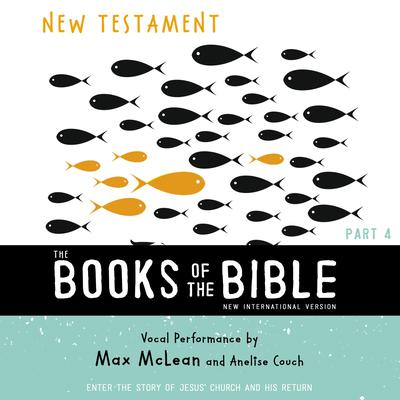 The Books of the Bible Audio Bible - New International Version, NIV: (4) New Testament: Enter the Story of Jesus' Church and His Return Audiobook, by Zondervan