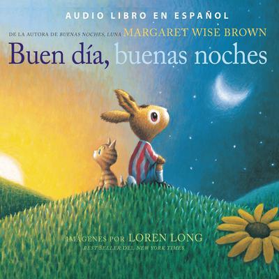 Buen día, buenas noches Audiobook, by Loren Long