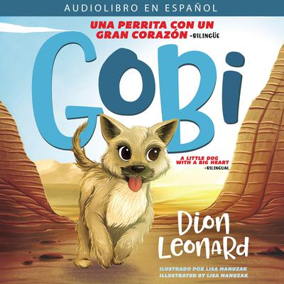 Gobi: Una perrita con un gran corazón - Bilingüe Audiobook, by Dion Leonard