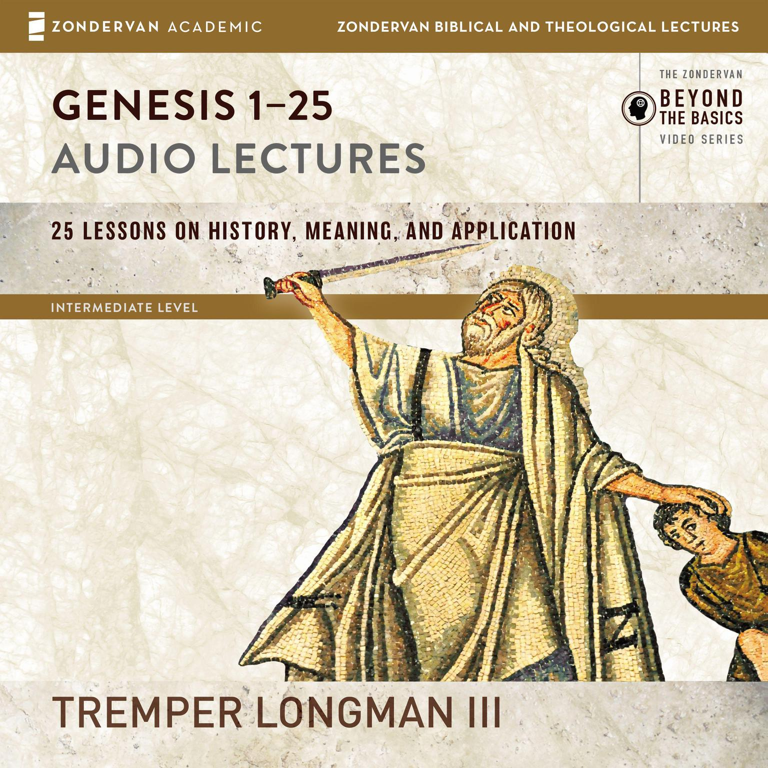 Printable Genesis 1-25: Audio Lectures: Lessons on History, Meaning, and Application Audiobook Cover Art