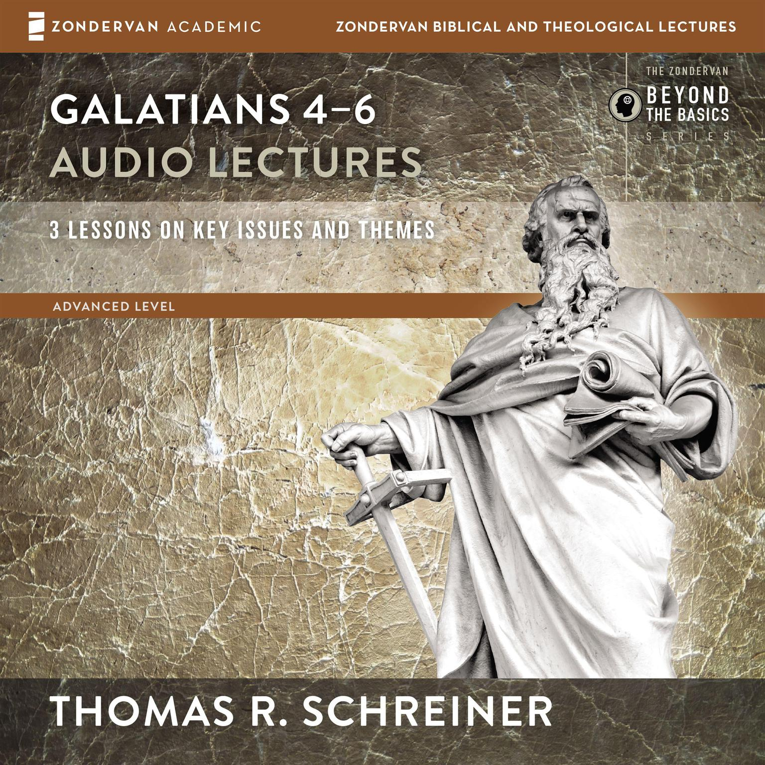 Printable Galatians 4-6: Audio Lectures: Lessons on Literary Context, Structure, Exegesis, and Interpretation Audiobook Cover Art