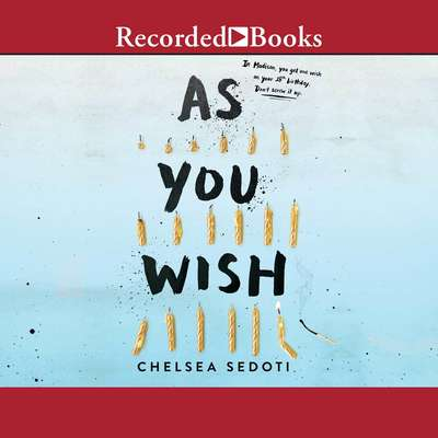 As You Wish Audiobook, by Chelsea Sedoti