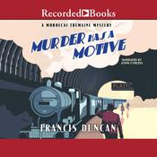 Murder Has a Motive Audiobook, by Francis Duncan