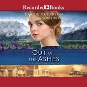 Out of the Ashes Audiobook, by Tracie Peterson