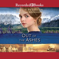 Out of the Ashes Audiobook, by Tracie Peterson, Kimberley Woodhouse
