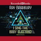 I Sing the Body Electric! Audiobook, by Ray Bradbury