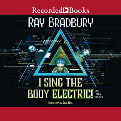 I Sing the Body Electric! Audiobook, by Ray Bradbury