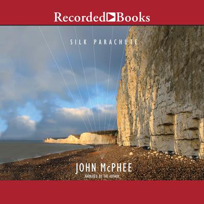 Silk Parachute Audiobook, by John McPhee