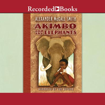 Akimbo and the Elephants Audiobook, by Alexander McCall Smith