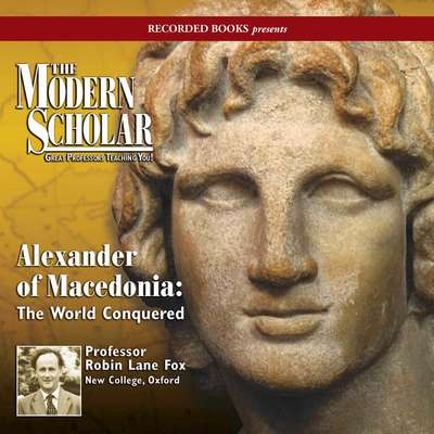 Alexander of Macedonia: The World Conquered Audiobook, by Robin Lane Fox