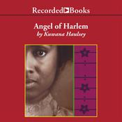 Angel of Harlem Audiobook, by Kuwana Haulsey