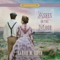 Ashes on the Moor Audiobook, by Sarah M. Eden