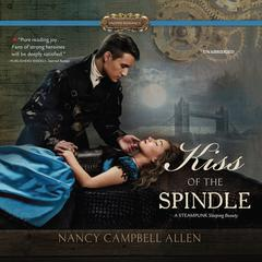 Kiss of the Spindle Audiobook, by Nancy Campbell Allen