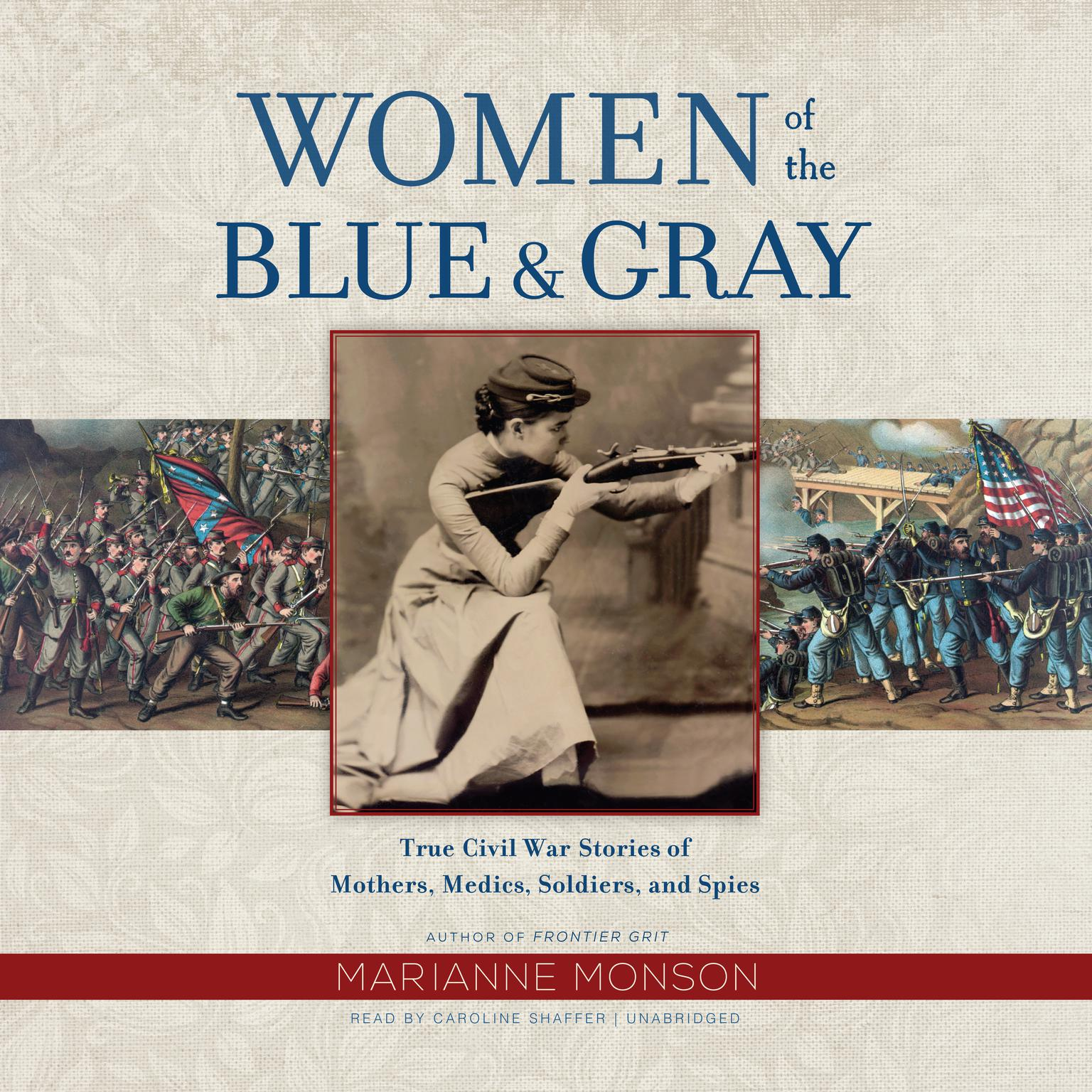 Printable Women of the Blue & Gray: True Civil War Stories of Mothers, Medics, Soldiers, and Spies Audiobook Cover Art
