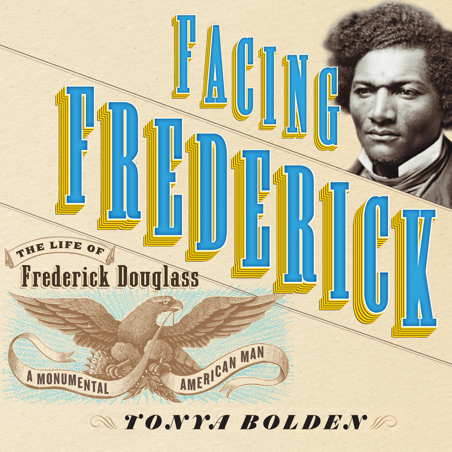 Printable Facing Frederick: The Life of Frederick Douglass, a Monumental American Man Audiobook Cover Art