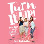 Turn It Up!: Practice Makes Pitch Perfect Audiobook, by Jen Calonita|