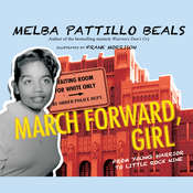 March Forward, Girl: From Young Warrior to Little Rock Nine Audiobook, by Melba Pattillo Beals