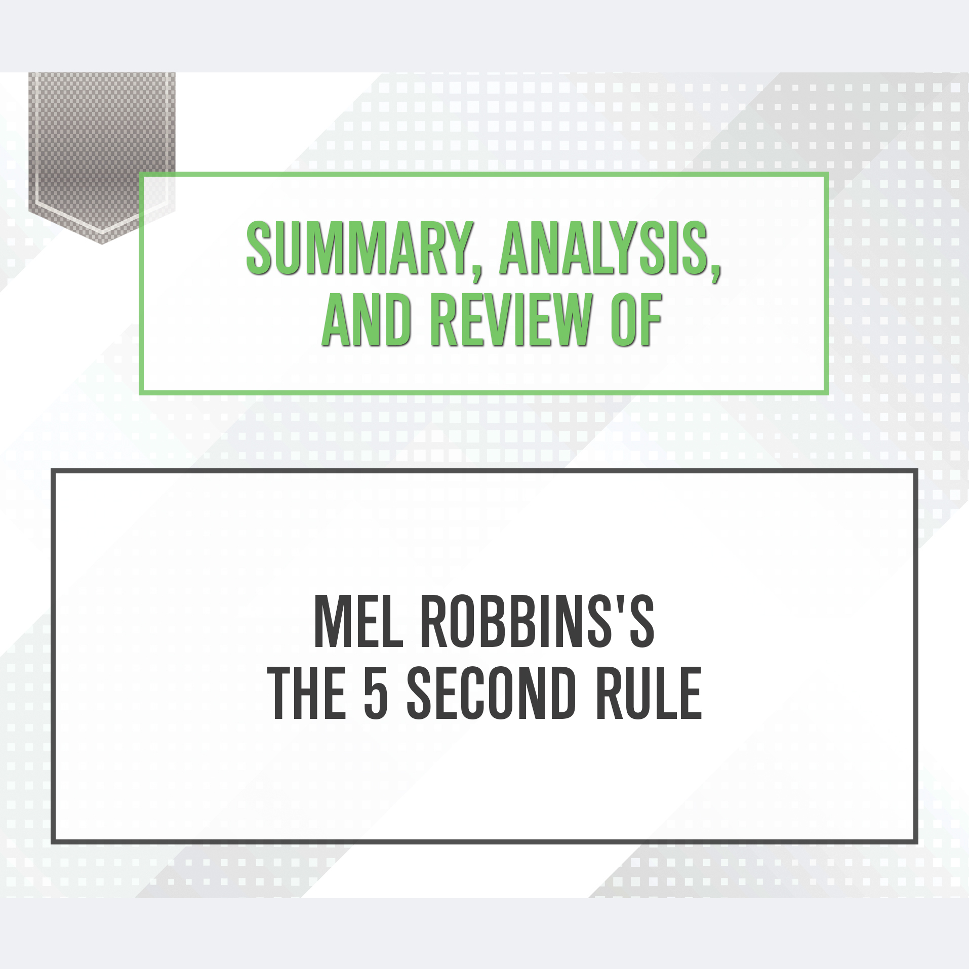 Printable Summary, Analysis, and Review of Mel Robbins's The 5 Second Rule Audiobook Cover Art