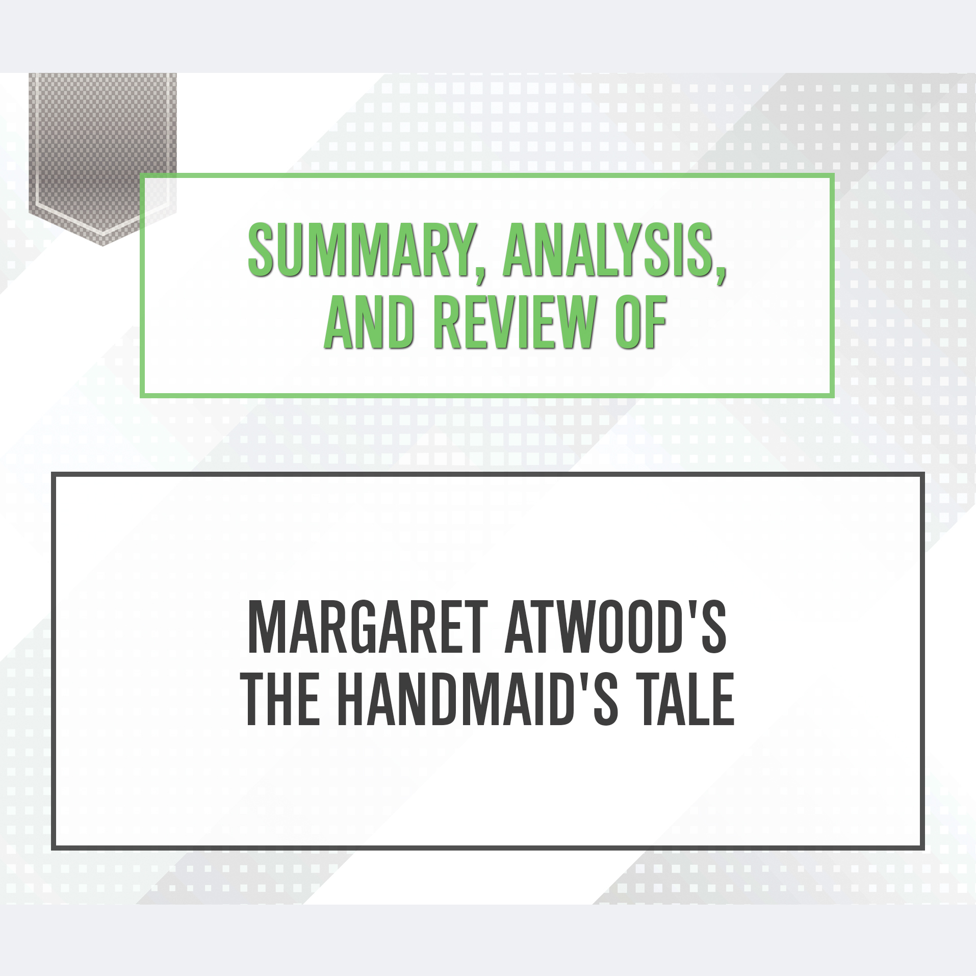Printable Summary, Analysis, and Review of Margaret Atwood's The Handmaid's Tale Audiobook Cover Art