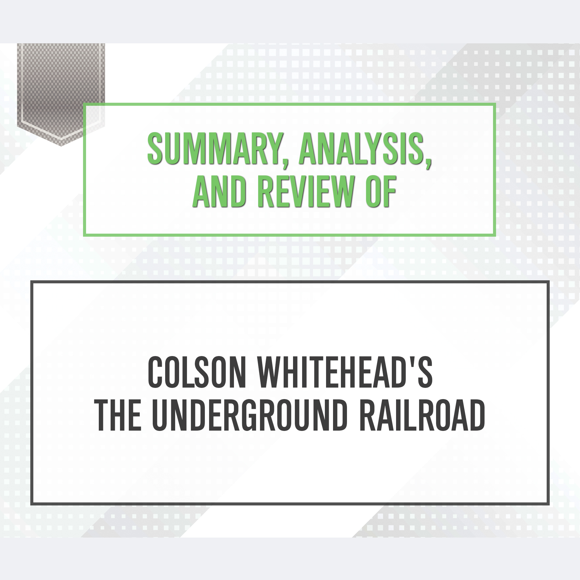 Printable Summary, Analysis, and Review of Colson Whitehead's The Underground Railroad Audiobook Cover Art