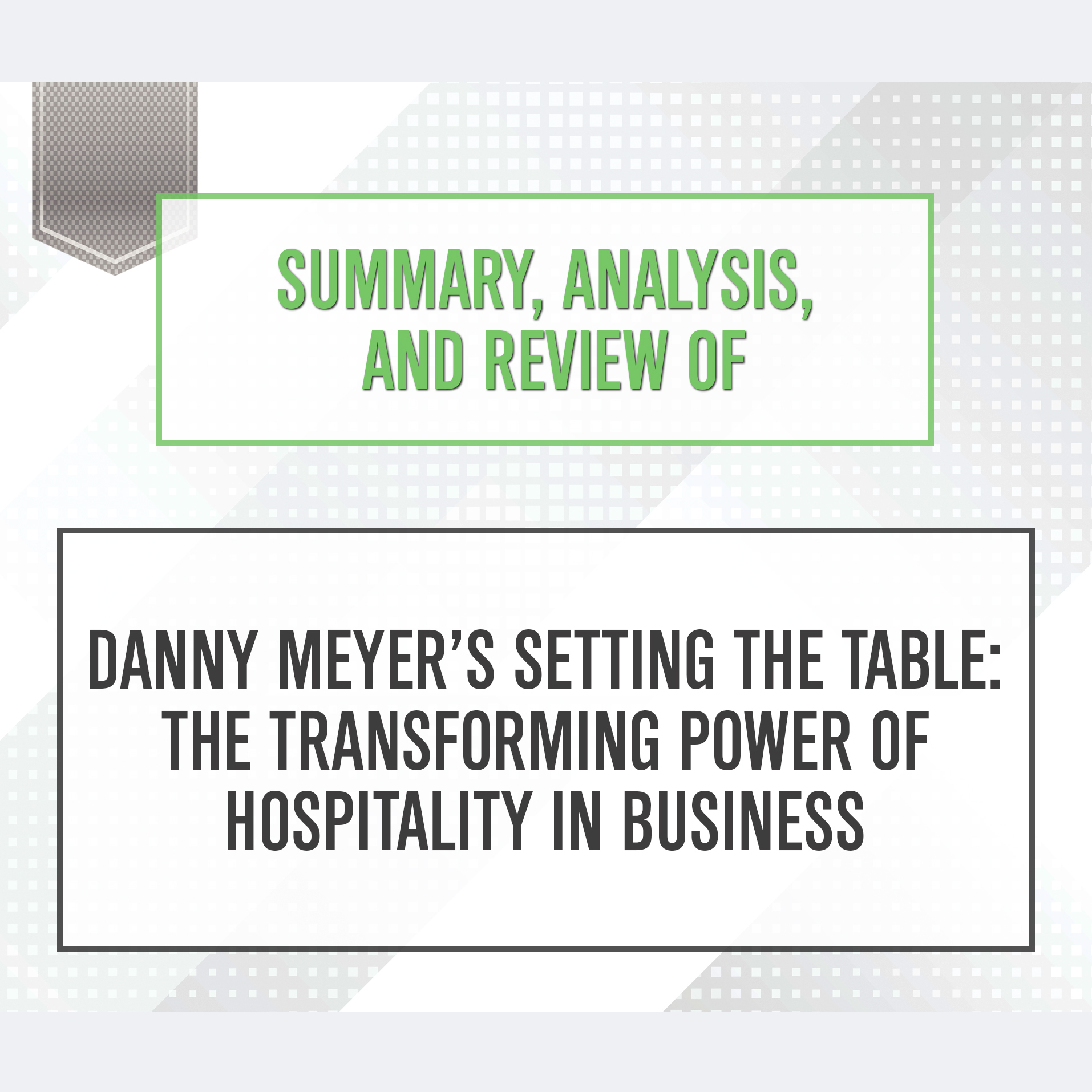 Extended Audio S&le Summary Analysis and Review of Danny Meyers Setting the Table The Transforming Power  sc 1 st  AudiobookSTORE.com & Summary Analysis and Review of Danny Meyeru0027s Setting the Table ...