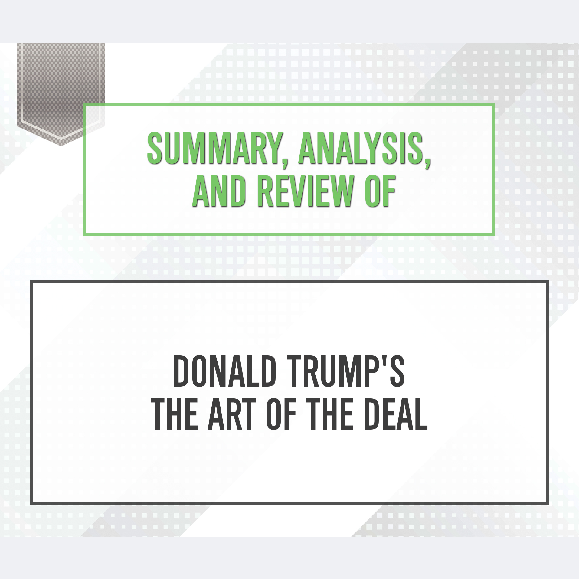 Printable Summary, Analysis, and Review of Donald Trump's The Art of the Deal Audiobook Cover Art
