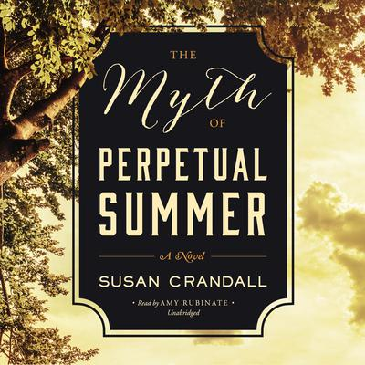 The Myth of Perpetual Summer Audiobook, by Susan Crandall