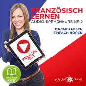 Französisch Lernen - Einfach Lesen - Einfach Hören - Paralleltext Audio-Sprachkurs Nr. 2 - Der Französisch Easy Reader - Easy Audio Sprachkurs Audiobook, by Polyglot Planet