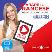 Imparare il Francese: Lettura Facile - Ascolto Facile - Testo a Fronte: Francese Corso Audio Num. 1 [Learn French: Easy Reading - Easy Audio] Audiobook, by Polyglot Planet