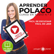 Aprender Polaco - Texto Paralelo - Fácil de Leer - Fácil de Escuchar: Curso en Audio No. 2 [Learn Polish - Parallel Text - Easy Reader - Easy Audio: Audio Course No. 2]: Lectura Fácil en Polaco Audiobook, by Polyglot Planet