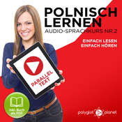 Polnisch Lernen - Einfach Lesen - Einfach Hören - Paralleltext: Polnisch Lernen Audio-Sprachkurs Nr. 2 (Einfach Polnisch Lernen - Hören & Lesen) - Der Polnisch Easy Reader - Easy Audio Sprachkurs Audiobook, by Polyglot Planet