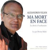 Ma Mort En Face: Le Droit à lEuthanasie Audiobook, by Alexandros Velios