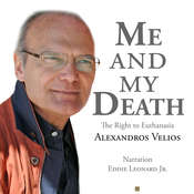 Me and My Death: The Right to Euthanasia Audiobook, by Alexandros Velios