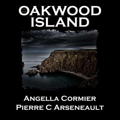 Oakwood Island Audiobook, by Angella Cormier & Pierre C Arseneault