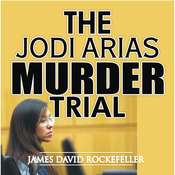 The Jodi Arias Murder Trial Audiobook, by J.D. Rockefeller
