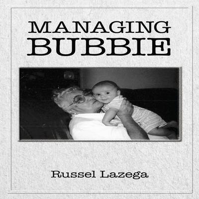 Managing Bubbie Audiobook, by Russel Lazega