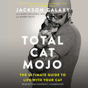 Total Cat Mojo: The Ultimate Guide to Life with Your Cat Audiobook, by Jackson Galaxy
