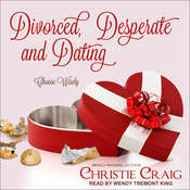 Divorced, Desperate and Dating Audiobook, by Christie Craig