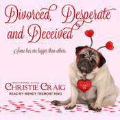 Divorced, Desperate and Deceived Audiobook, by Christie Craig