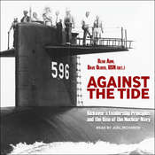 Against the Tide: Rickovers Leadership Principles and the Rise of the Nuclear Navy Audiobook, by Rear Adm. Dave Oliver, USN|