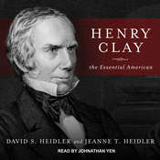 Henry Clay: The Essential American Audiobook, by David S. Heidler, Jeanne T. Heidler