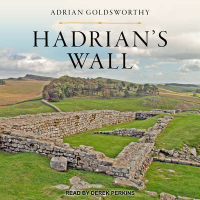 Hadrians Wall Audiobook, by Adrian Goldsworthy
