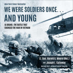 We Were Soldiers Once … and Young: Ia Drang – The Battle That Changed the War in Vietnam Audiobook, by Harold G. Moore, Joseph L. Galloway